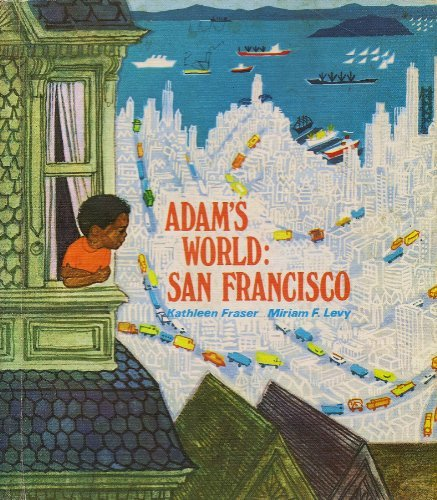 Adam's world: San Francisco (Signed): Fraser, Kathleen, and Miriam F. Levy; illustrated by ...