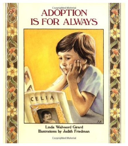 Adoption Is for Always: Girard, Linda Walvoord, Walvoord, Linda
