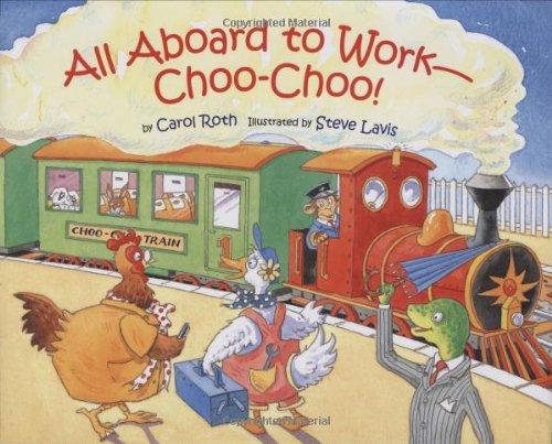 9780807502716: All Aboard to Work--Choo-Choo!