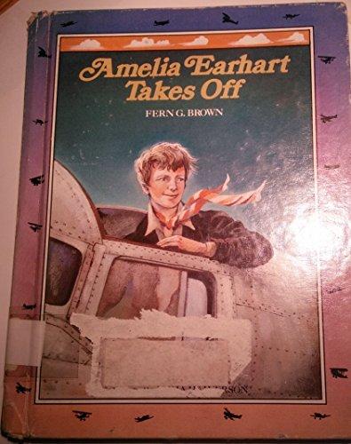 9780807503096: Amelia Earhart Takes Off