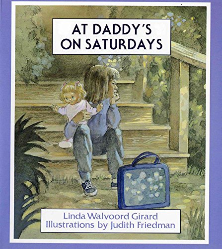 At Daddy's on Saturdays: Girard, Linda Walvoord