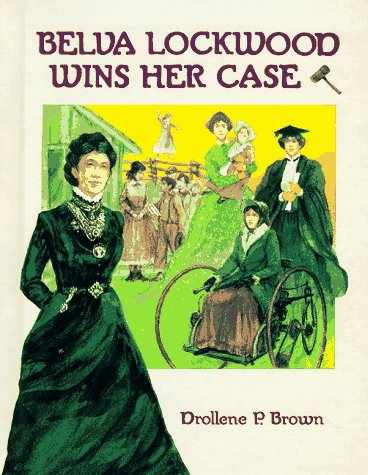9780807506301: Belva Lockwood Wins Her Case