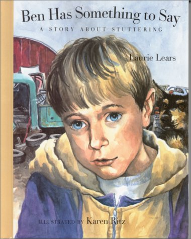 Ben Has Something to Say: A Story about Stuttering (Concept Books (Albert Whitman)): Lears, Laurie