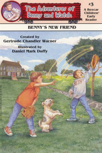 Benny's New Friend (Boxcar Children Early Reader #3) (Adventures of Benny and Watch): Gertrude...