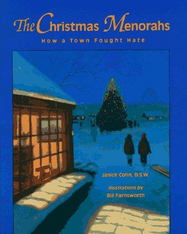 The Christmas Menorahs: How a Town Fought Hate: Cohn, Janice, D.S.W.