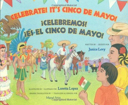 9780807511763: Celebrate! It's Cinco De Mayo / Celebremos Es El Cinco De Mayo (Spanish and English Edition)