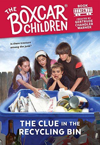9780807512098: The Clue in the Recycling Bin (The Boxcar Children Mysteries #126)