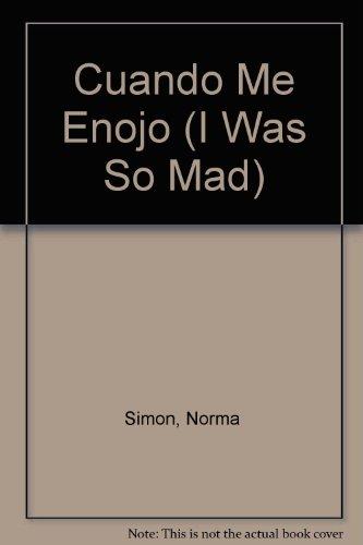 9780807513712: Cuando Me Enojo (I Was So Mad)