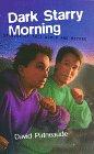 Dark Starry Morning: Stories of This World and Beyond (Albert Whitman Prairie Books): Patneaude, ...