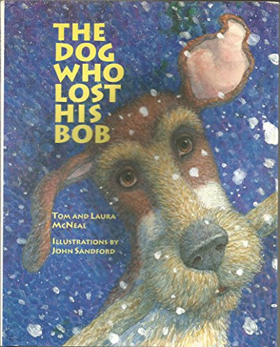 The Dog Who Lost His Bob: McNeal, Tom, McNeal, Laura