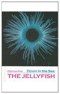 9780807517123: Down in the Sea: The Jellyfish (Down in the Sea)