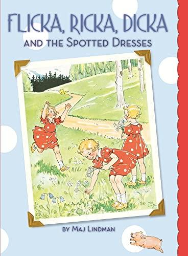 Flicka, Ricka, Dicka and the New Dotted Dresses Format: Hardcover