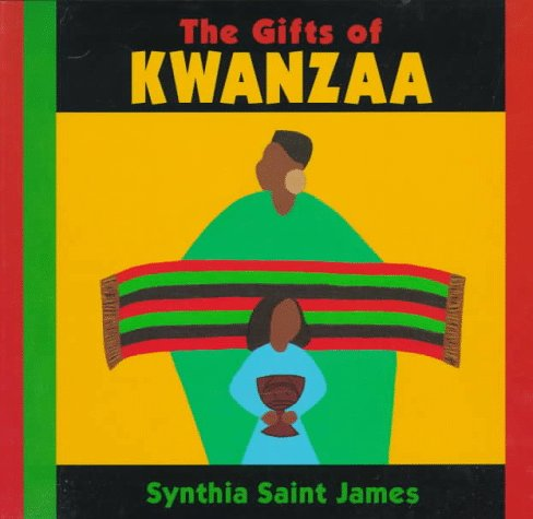 The Gifts of Kwanzaa: James, Synthia Saint