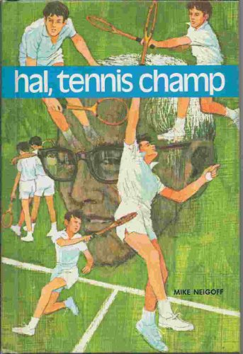 Hal, tennis champ: Neigoff, Mike