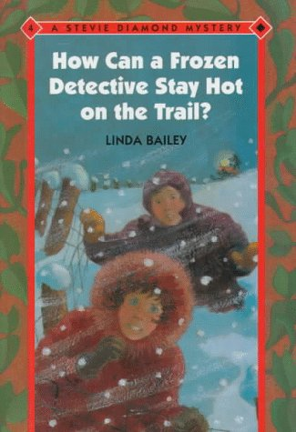 9780807534007: How Can a Frozen Detective Stay Hot on the Trail? (Stevie Diamond Mysteries)