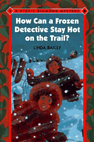 9780807534014: How Can a Frozen Detective Stay Hot on the Trail? (Stevie Diamond Mysteries)