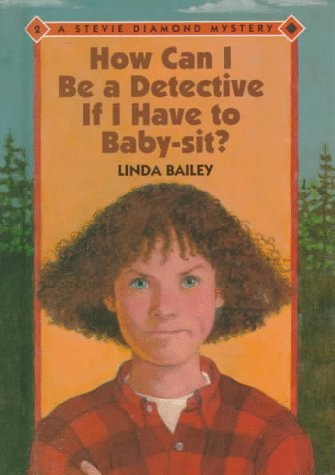 9780807534045: How Can I Be a Detective If I Have to Babysit? (Stevie Diamond Mysteries)