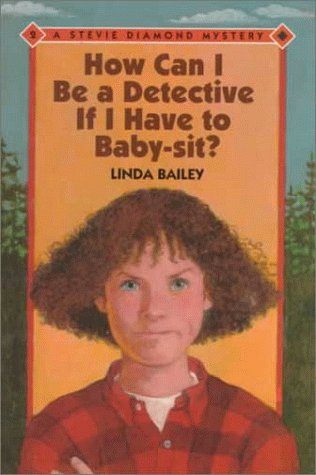 9780807534052: How Can I Be a Detective If I Have to Baby-Sit?
