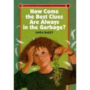9780807534090: How Come the Best Clues Are Always in the Garbage? (Stevie Diamond Mysteries)