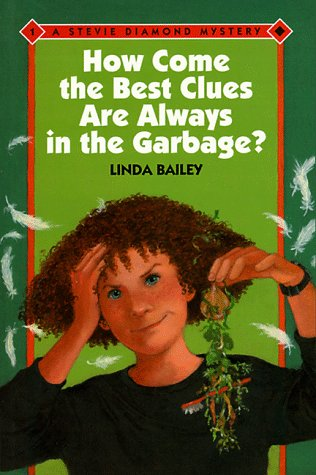 9780807534106: How Come the Best Clues Are Always in the Garbage? (Stevie Diamond Mysteries)