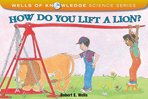 9780807534212: How Do You Lift a Lion? (Wells of Knowledge Science Series)
