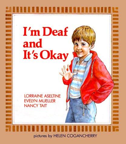 9780807534724: I'm Deaf and It's Okay (A Concept Book)