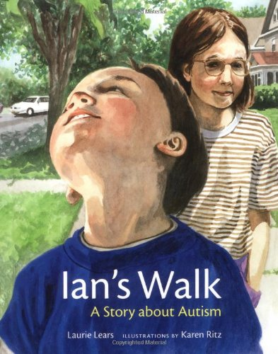 Ian's Walk: A Story about Autism: Lears, Laurie