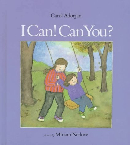 I Can! Can You?: Carol Madden Adorjan,