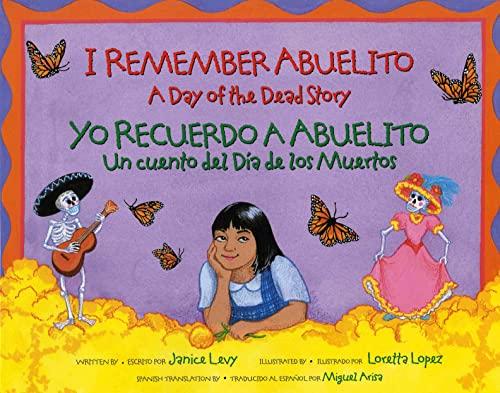 9780807535172: I Remember Abuelito: A Day of the Dead Story / Yo Recuerdo a Abuelito: Un Cuento del Día de los Muertos (Spanish and English Edition)