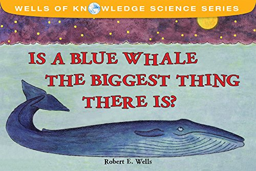 9780807536568: Is a Blue Whale the Biggest Thing There Is? (Wells of Knowledge Science Series)