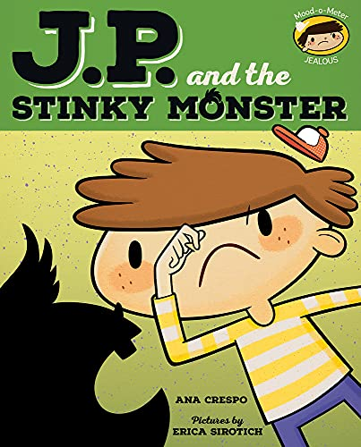 JP and the Stinky Monster: Feeling Jealous (My Emotions and Me): Ana Crespo