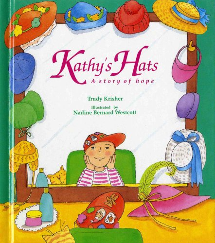 Kathy's Hats: A Story of Hope: Trudy Krisher