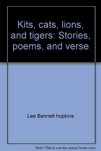 9780807541814: Kits, cats, lions, and tigers: Stories, poems, and verse