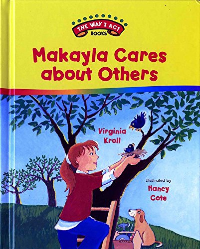 9780807549452: Makayla Cares about Others (The Way I Act Books)