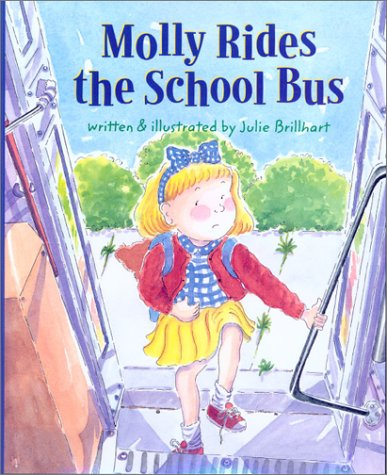 Molly Rides the School Bus: Brillhart, Julie