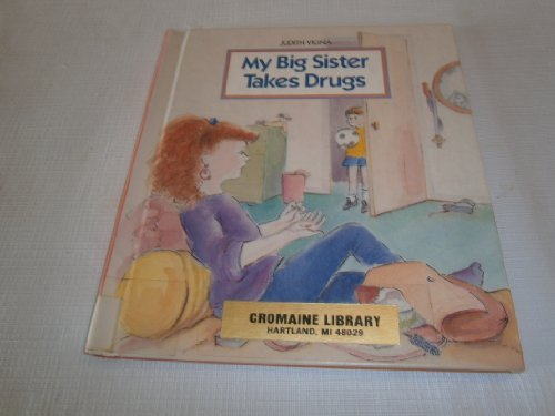 My Big Sister Takes Drugs (9780807553176) by Judith Vigna