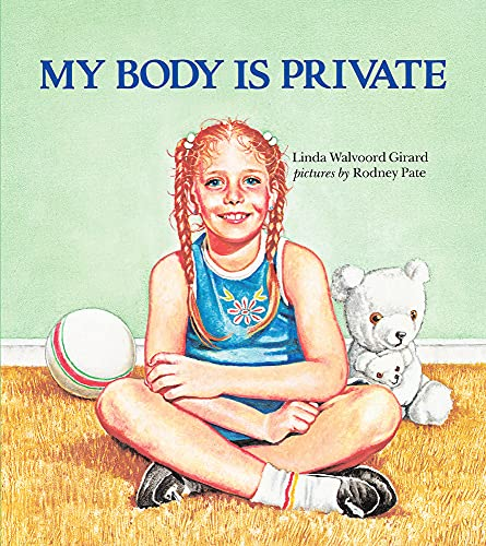 My Body is Private (Paperback): Linda Walvoord Girard