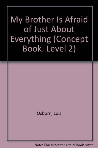 9780807553244: My Brother Is Afraid of Just About Everything (Concept Book. Level 2)