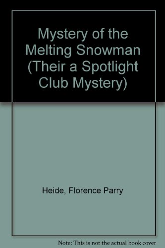 Mystery of the Melting Snowman (Their a: Heide, Florence Parry,