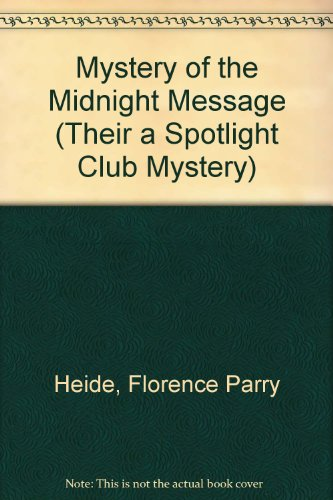 Mystery of the Midnight Message: Heide, Florence Parry & Heide, Roxanne