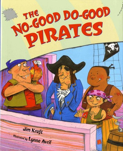The No-Good Do-Good Pirates (0807556955) by Jim Kraft