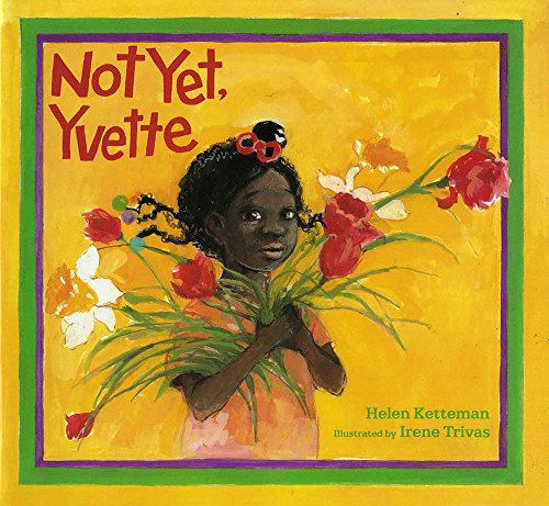 Not Yet, Yvette (0807557722) by Ketteman, Helen