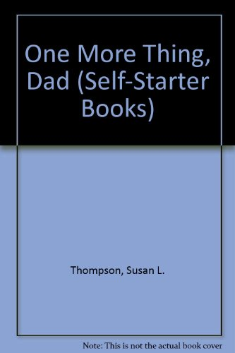 9780807560952: One More Thing, Dad (Self-Starter Books)