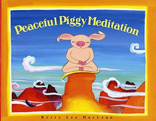 9780807563816: Peacefully Piggy Meditation (Albert Whitman Prairie Books)