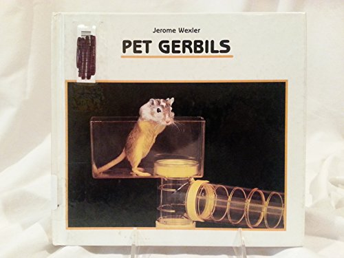 Pet Gerbils: Wexler, Jerome