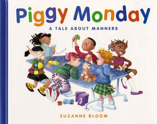 Piggy Monday: A Tale about Manners (Concept Books (Albert Whitman)): Bloom, Suzanne