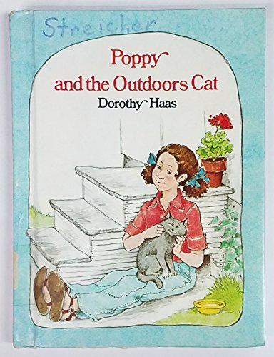 Poppy and the Outdoors Cat (0807566217) by Dorothy Haas; Margot Apple