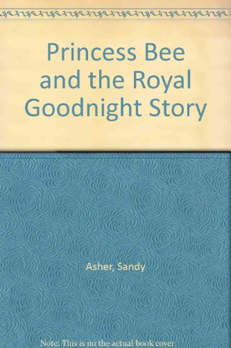 Princess Bee and the Royal Goodnight Story: Asher, Sandy