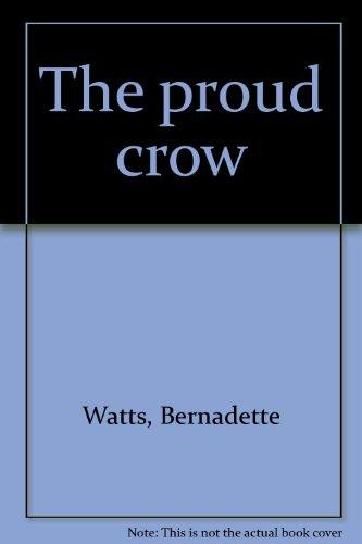 The proud crow (0807566403) by Watts, Bernadette