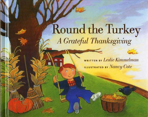 Round the Turkey: A Grateful Thanksgiving: Kimmelman, Leslie